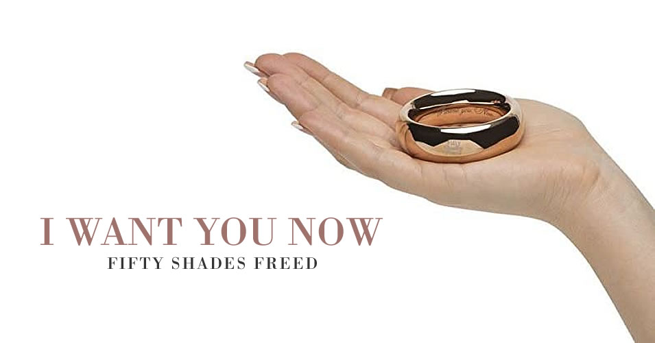 Fifty Shades Freed - I want you now penisring